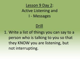 Lesson 9 Day 2 :  Active Listening and  I - Messages
