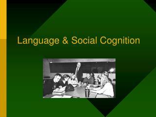 Language & Social Cognition