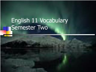 English 11 Vocabulary  Semester Two