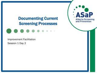 Documenting Current  Screening Processes