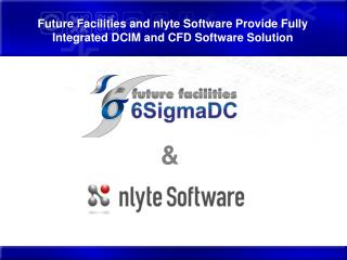 Future Facilities and  nlyte  Software Provide Fully Integrated DCIM and CFD Software Solution