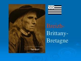 Breizh-  Brittany- Bretagne