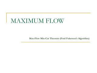 MAXIMUM FLOW