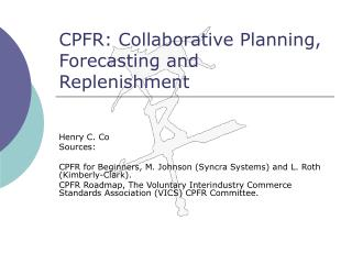 CPFR:  Collaborative Planning,  Forecasting and Replenishment