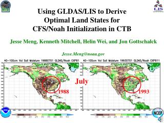 Using GLDAS/LIS to Derive Optimal Land States for CFS/Noah Initialization in CTB