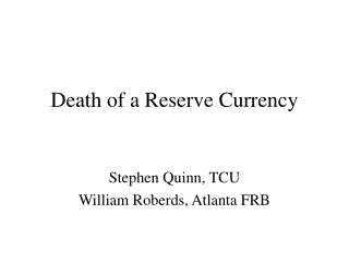 Death of a Reserve Currency