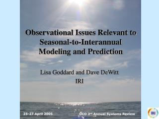 Observational Issues Relevant to Seasonal-to-Interannual  Modeling and Prediction
