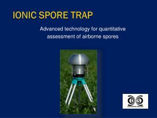 Ionic Spore Trap