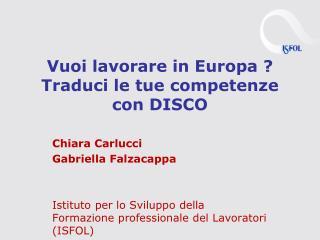 Vuoi lavorare in Europa ? Traduci le tue competenze con DISCO