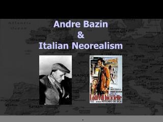 Andre Bazin    Italian Neorealism