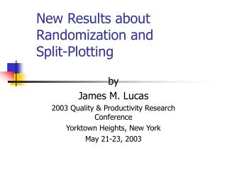 New Results about Randomization and Split-Plotting