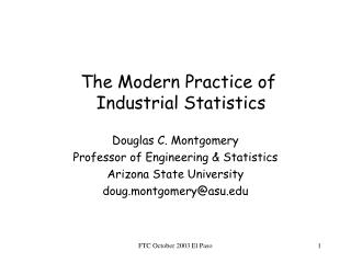 The Modern Practice of   Industrial Statistics