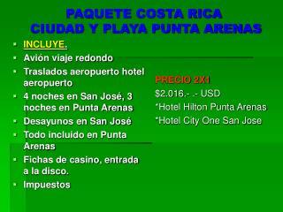 PAQUETE COSTA RICA CIUDAD Y PLAYA PUNTA ARENAS