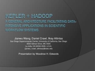 Kepler  +  Hadoop A  General Architecture  Facilitating Data-Intensive Applications  in Scientific  Workflow Systems