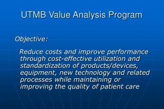 UTMB Value Analysis Program