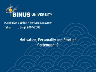 Motivation, Personality and Emotion Pertemuan 12