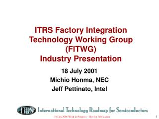 ITRS Factory Integration Technology Working Group (FITWG) Industry Presentation