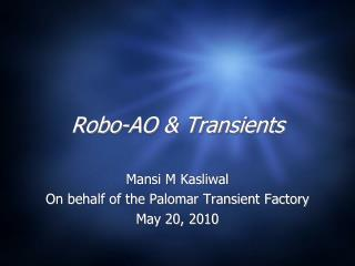 Robo -AO & Transients