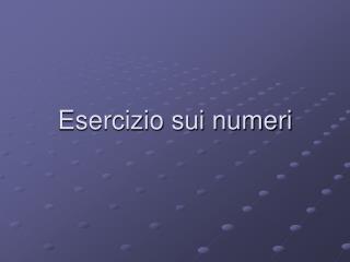 Esercizio sui numeri