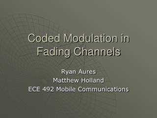 Coded Modulation in Fading Channels