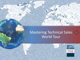 Mastering Technical Sales World Tour