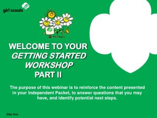 WELCOME TO YOUR GETTING STARTED WORKSHOP PART II