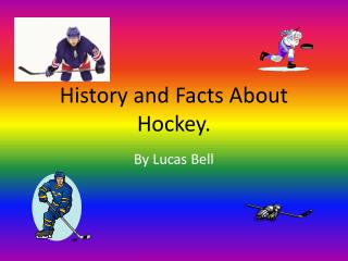 History and Facts About Hockey.