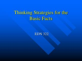 Thinking Strategies for the  Basic Facts