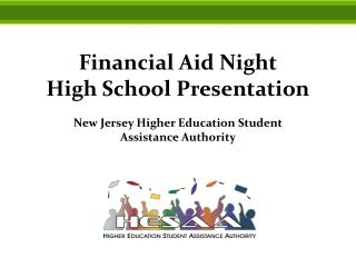 Financial Aid Night High School Presentation New Jersey Higher Education Student Assistance Authority