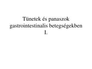 T�netek �s panaszok gastrointestinalis betegs�gekben I.