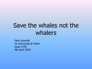 Save the whales not the whalers