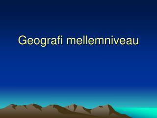 Geografi mellemniveau