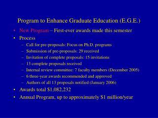 Program to Enhance Graduate Education (E.G.E.)