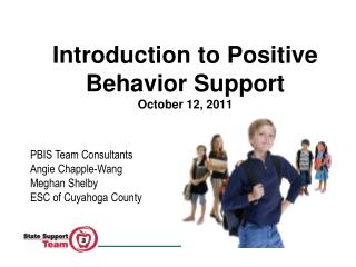 Introduction to Positive Behavior Support October 12, 2011