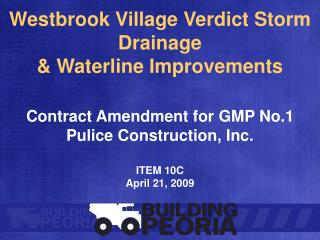 Westbrook Village Verdict Storm Drainage & Waterline Improvements Contract Amendment for GMP No.1 Pulice Construction,