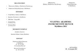 ORGANIZATORZY        Ministerstwo Kultury i Dziedzictwa Narodowego Państwowa Szkoła Muzyczna w Myśliborzu SPONSORZY