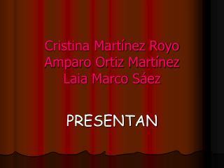Cristina Martínez Royo Amparo Ortiz Martínez Laia Marco Sáez
