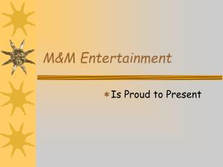 M&M Entertainment