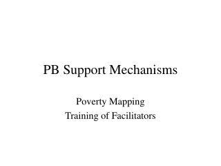 PB Support Mechanisms