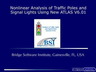 Nonlinear Analysis of Traffic Poles and Signal Lights Using New ATLAS V6.01