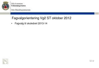 Fagvalgorientering Vg2 ST  oktober 2012