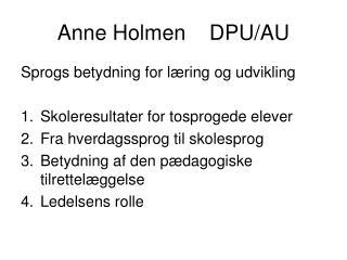 Anne Holmen    DPU/AU