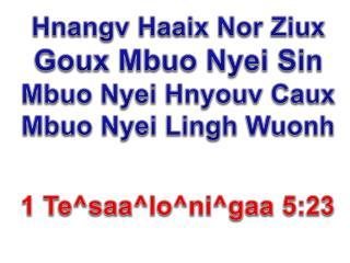 Hnangv Haaix Nor Ziux  Goux Mbuo Nyei Sin  Mbuo Nyei Hnyouv Caux Mbuo Nyei Lingh Wuonh 1 Te^saa^lo^ni^gaa 5:23