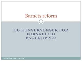 Barnets reform