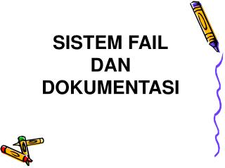 SISTEM FAIL DAN  DOKUMENTASI