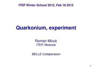 ITEP Winter School 2012, Feb 18 2012