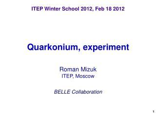 ITEP Winter School 2012, Feb 18 2012