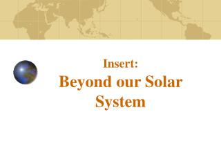 Insert: Beyond our Solar System