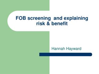 FOB screening  and explaining risk & benefit