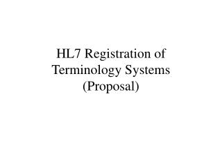 HL7 Registration of  Terminology Systems (Proposal)